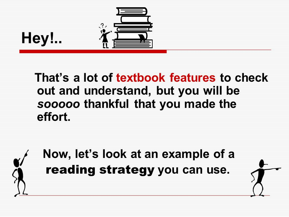 Hey!.. That's a lot of textbook features to check out and understand, but you will be sooooo thankful that you made the effort.