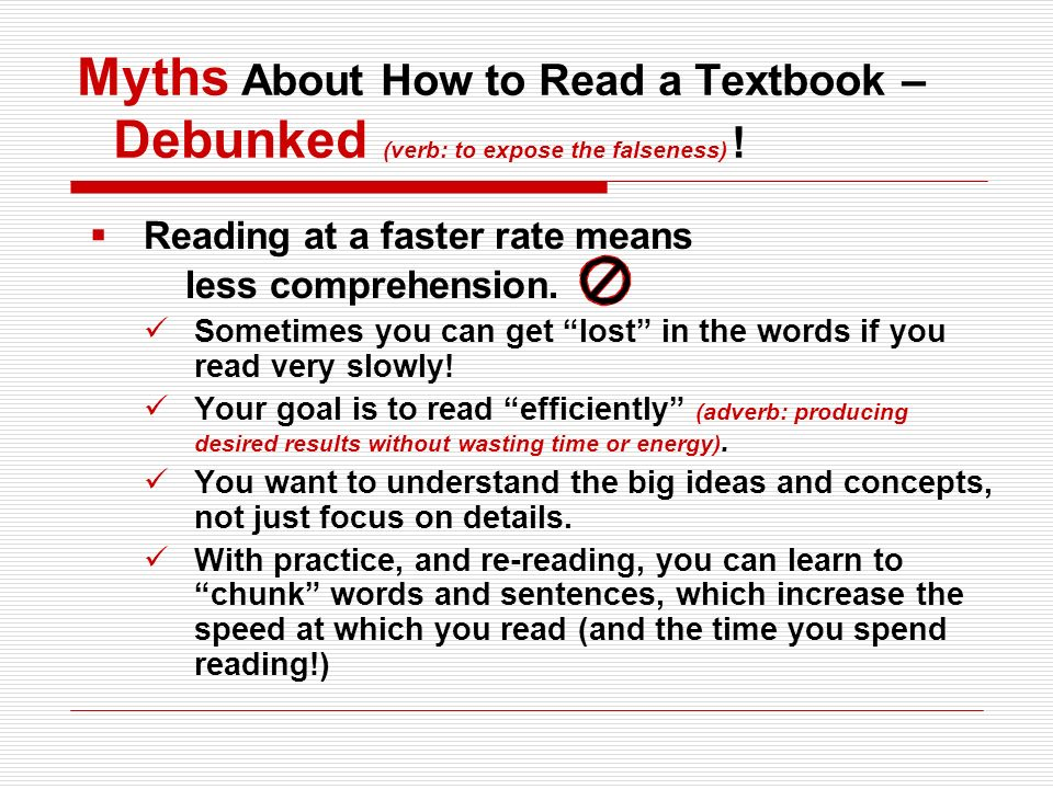 Myths About How to Read a Textbook – Debunked (verb: to expose the falseness) !