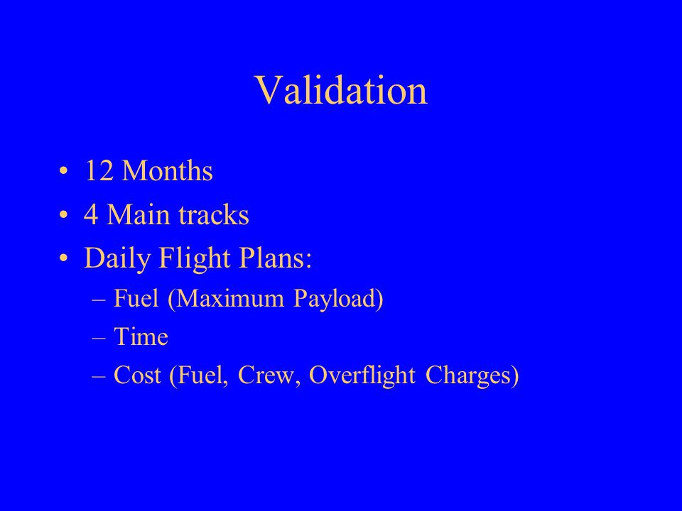 Validation 12 Months 4 Main tracks Daily Flight Plans: