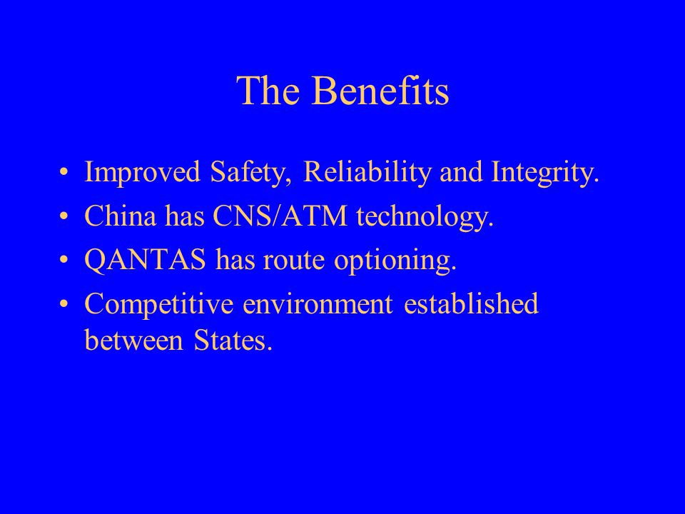 The Benefits Improved Safety, Reliability and Integrity.