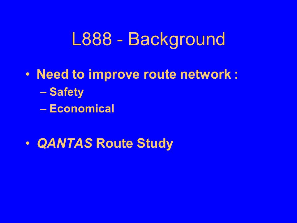 L888 - Background Need to improve route network : QANTAS Route Study