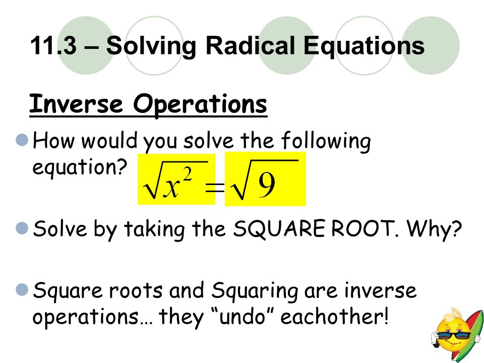 11.3 – Solving Radical Equations