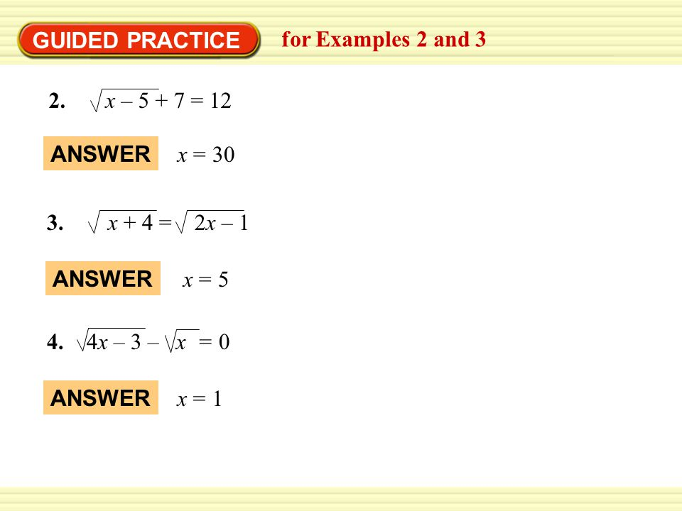 GUIDED PRACTICE for Examples 2 and x – = 12. x = 30. ANSWER. 3. x + 4 = 2x – 1.