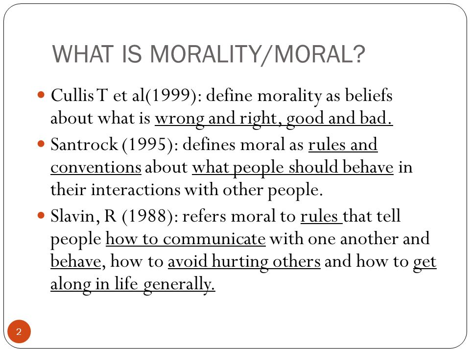 WHAT IS MORALITY/MORAL