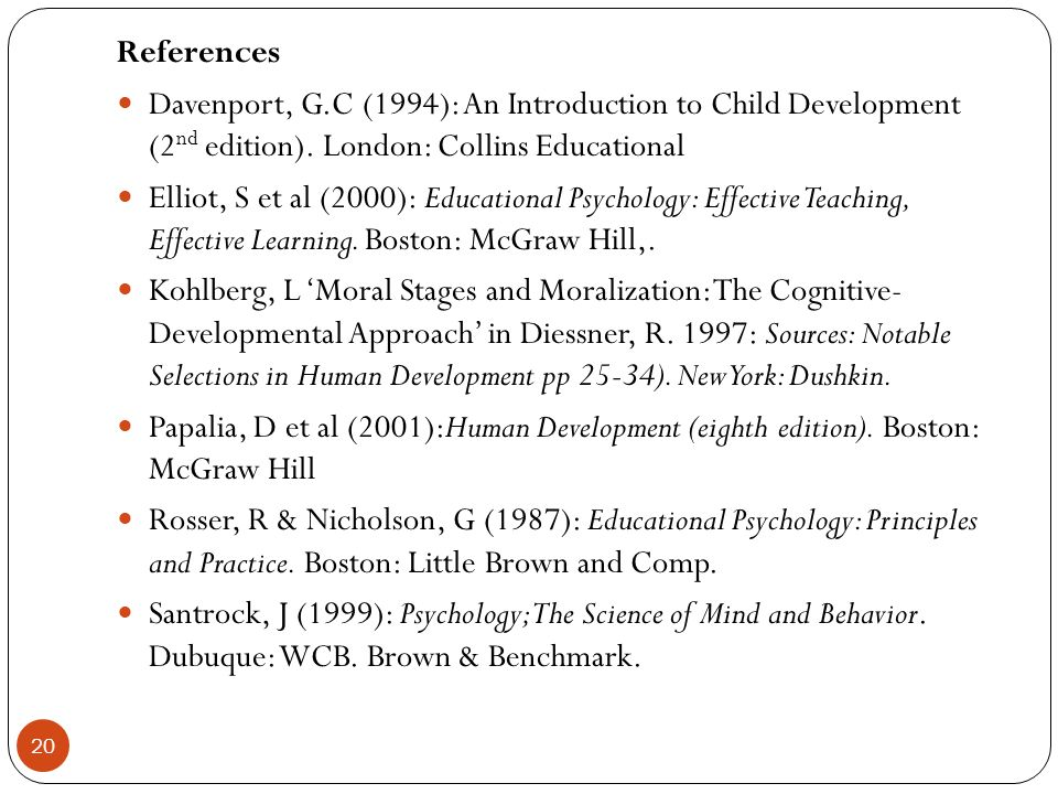 References Davenport, G.C (1994): An Introduction to Child Development (2nd edition). London: Collins Educational.