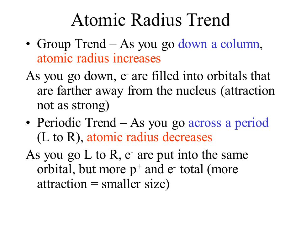 Atomic Radius Trend Group Trend U2013 As You Go Down A Column, Atomic Radius  Increases