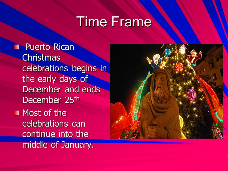 time frame puerto rican christmas celebrations begins in the early days of december and ends december - Puerto Rican Christmas