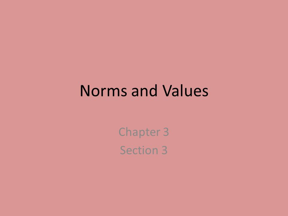 Norms and Values Chapter 3 Section 3
