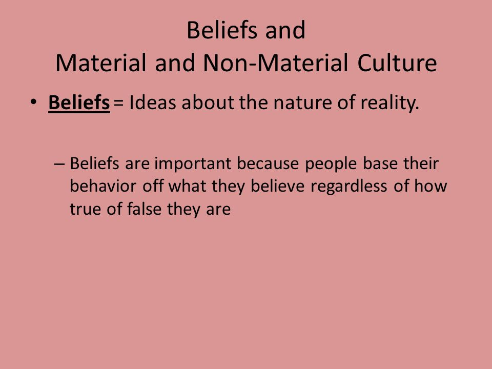 Beliefs and Material and Non-Material Culture