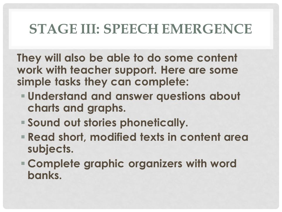 Stage III: Speech emergence