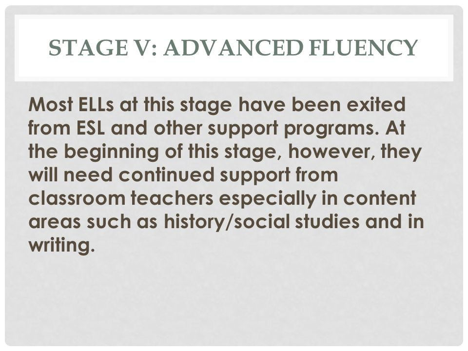 Stage V: Advanced Fluency
