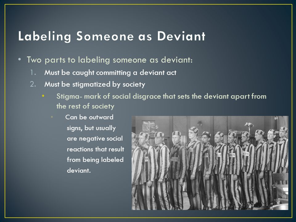 Labeling Someone as Deviant