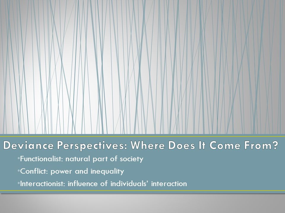 Deviance Perspectives: Where Does It Come From