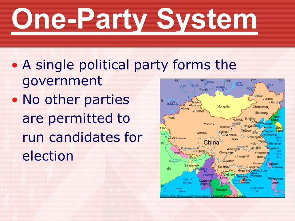 One-Party System A single political party forms the government