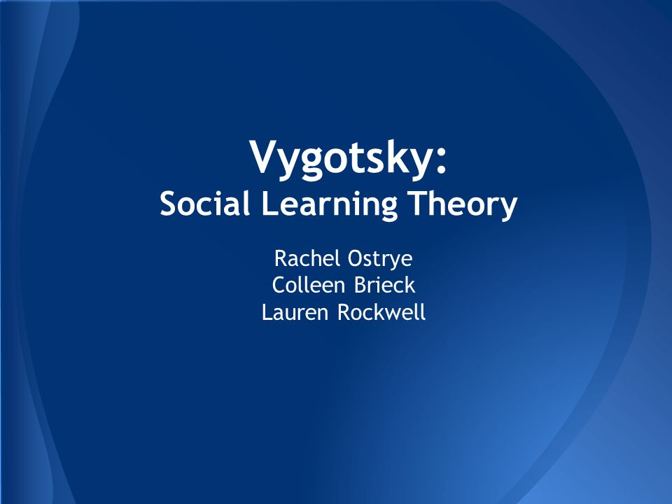 Vygotsky: Social Learning Theory