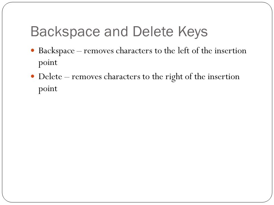 Backspace and Delete Keys