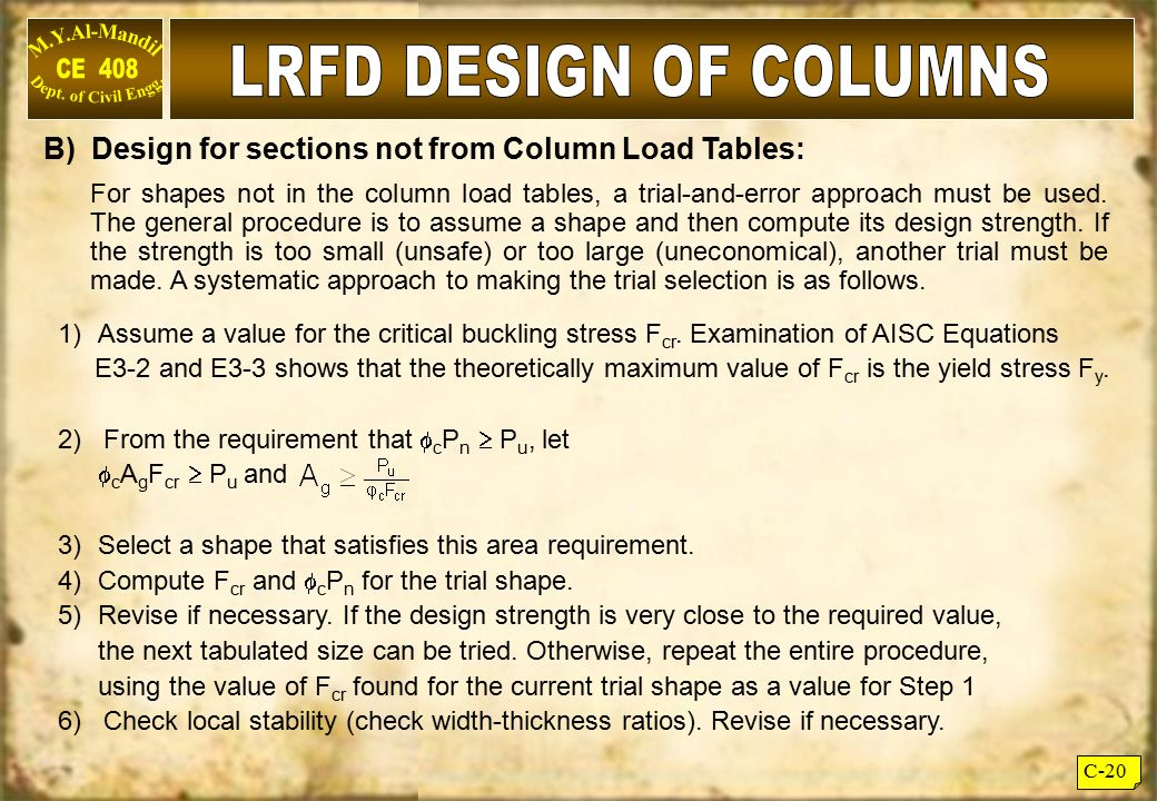 LRFD DESIGN OF COLUMNS B) Design For Sections Not From Column Load Tables: