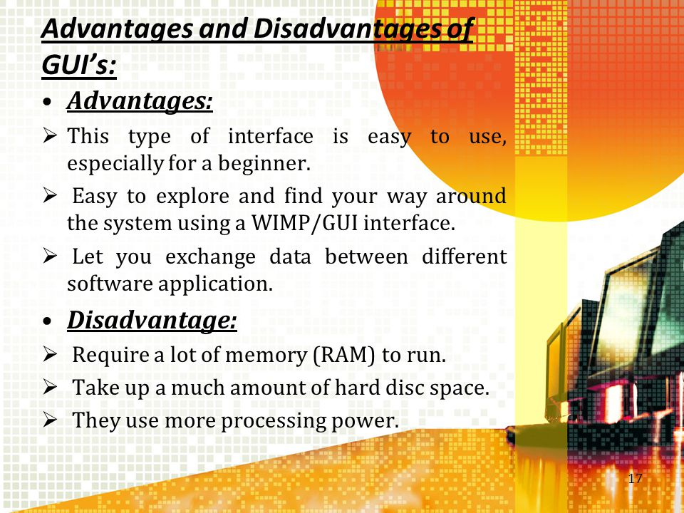 Advantages and Disadvantages of GUI's:
