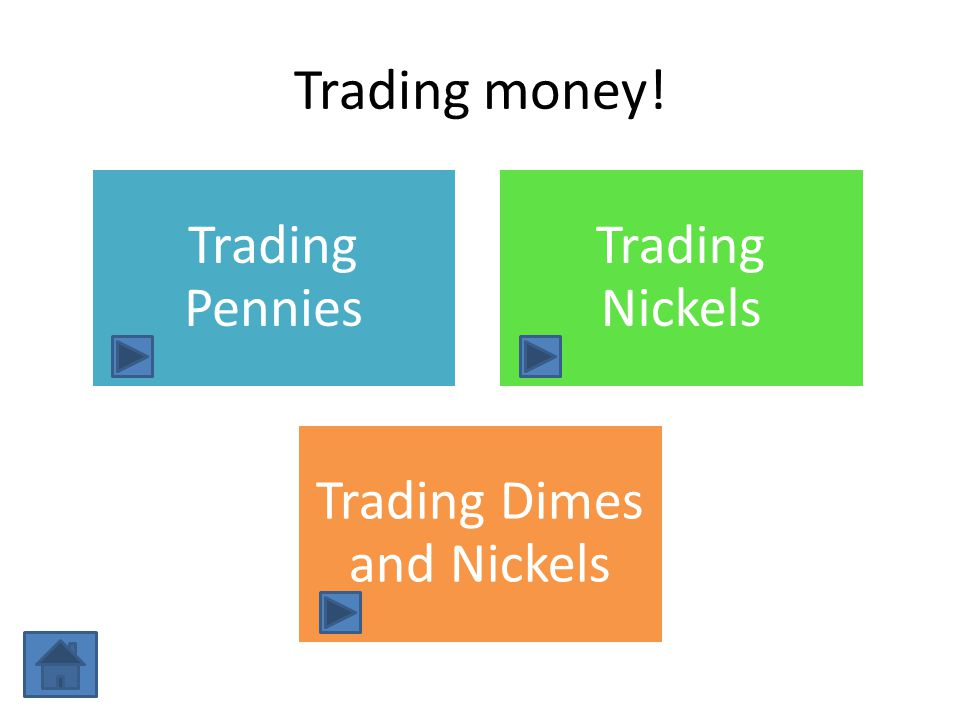 Trading Dimes and Nickels