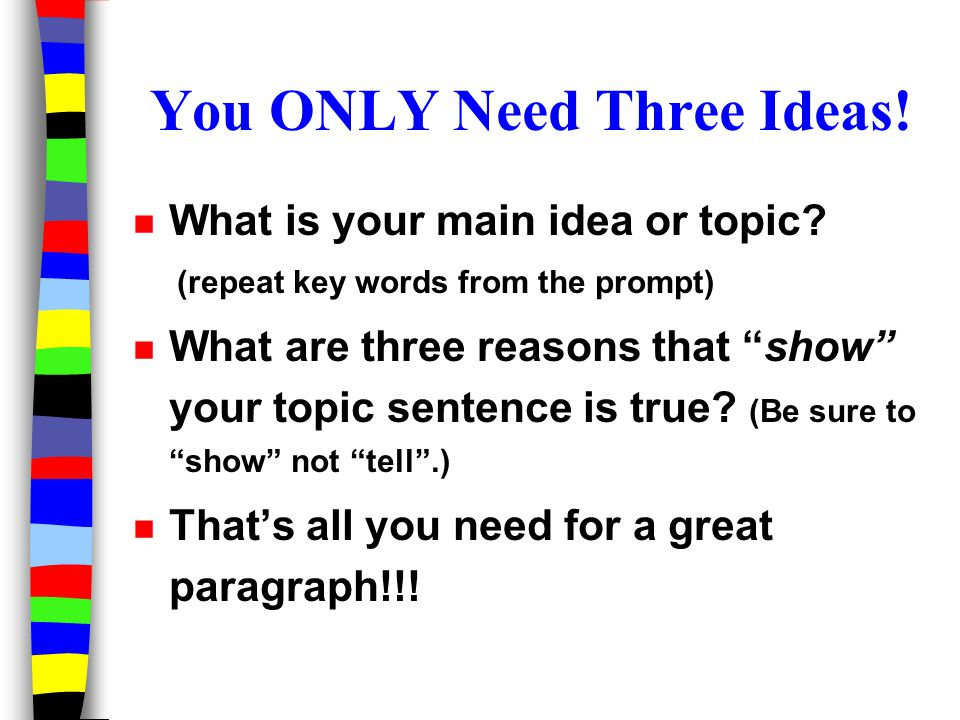 You ONLY Need Three Ideas!
