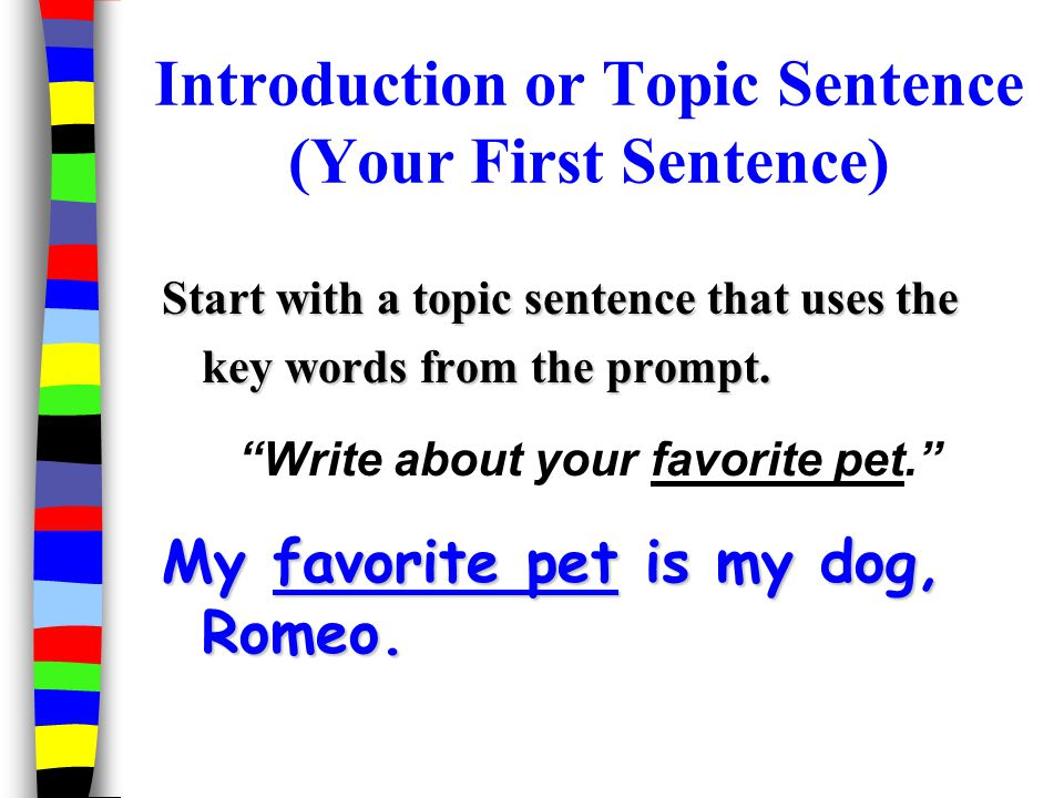 Introduction or Topic Sentence (Your First Sentence)