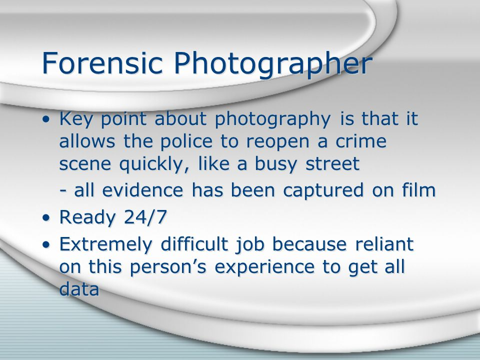 forensic photography essay Photography essays need to be as graphic as possible while explaining details as a student in college or high school photography is a pastime that appeals to most equipped with a simple.