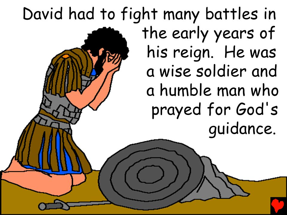 David had to fight many battles in