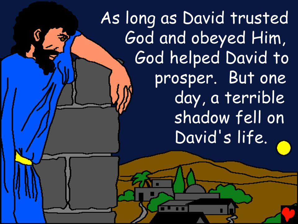 As long as David trusted