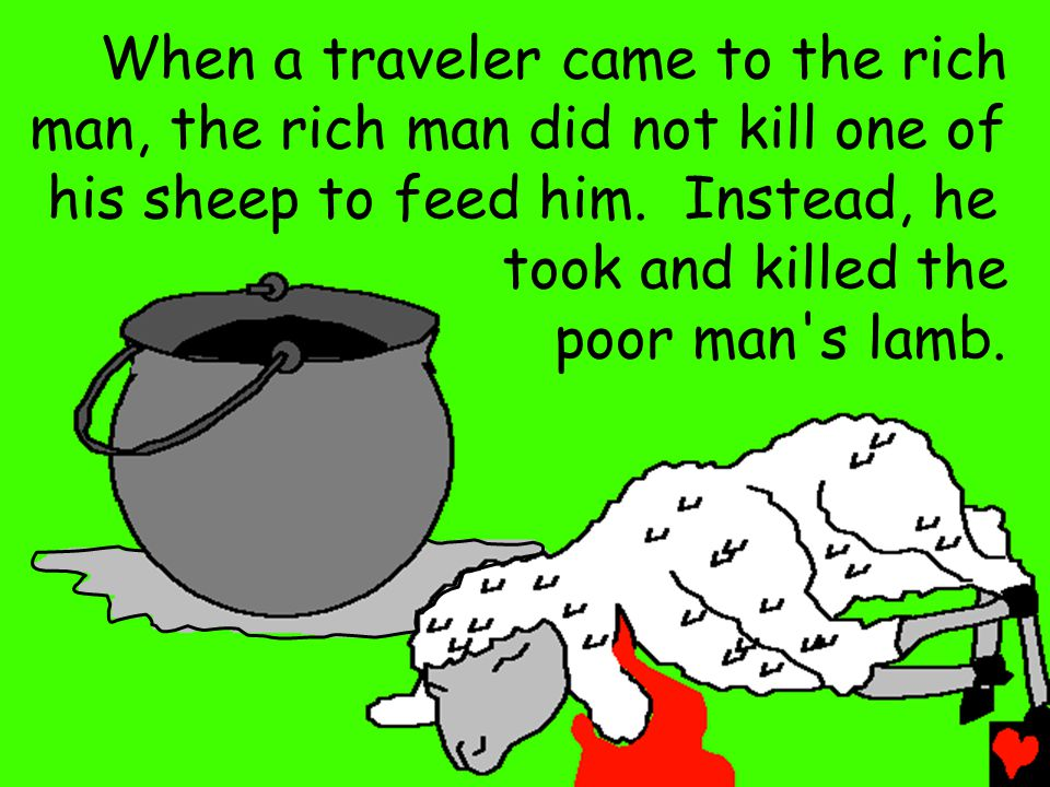 When a traveler came to the rich man, the rich man did not kill one of