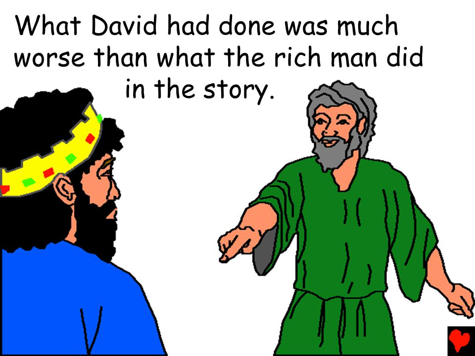 What David had done was much worse than what the rich man did