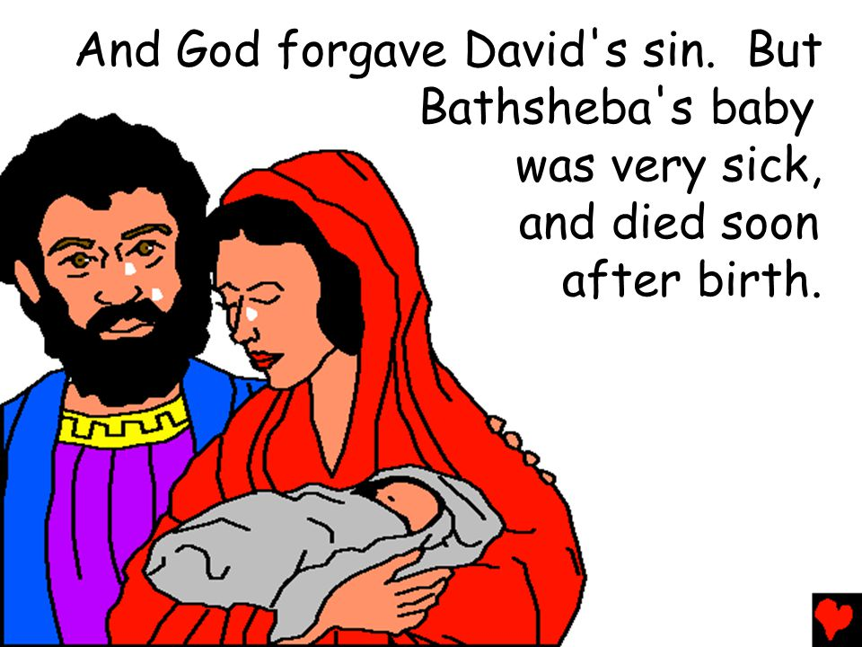 And God forgave David s sin. But