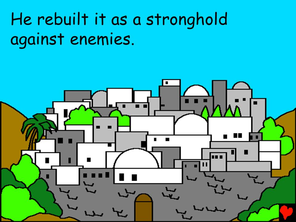 He rebuilt it as a stronghold