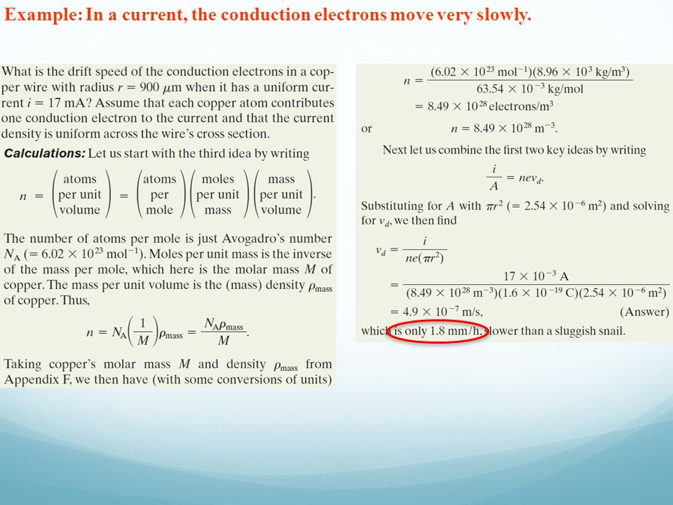 Example: In a current, the conduction electrons move very slowly.