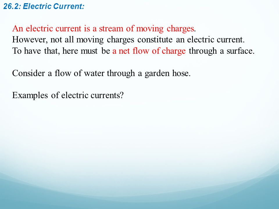 An electric current is a stream of moving charges.