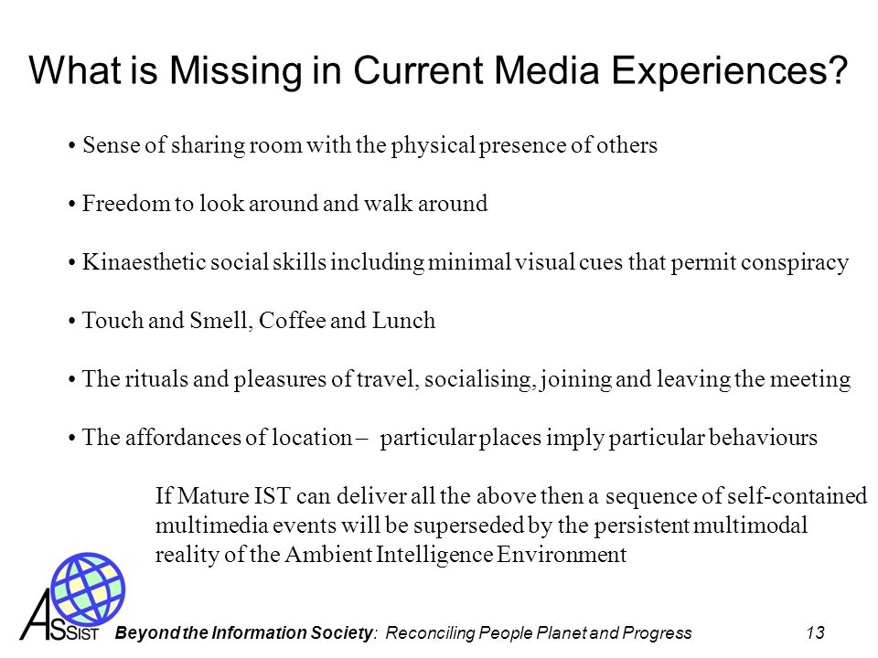 What is Missing in Current Media Experiences