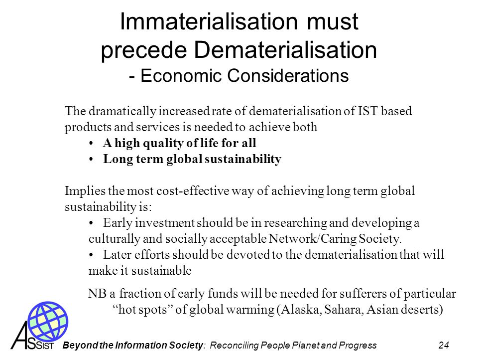 Immaterialisation must precede Dematerialisation - Economic Considerations