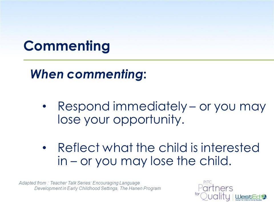 Commenting When commenting: