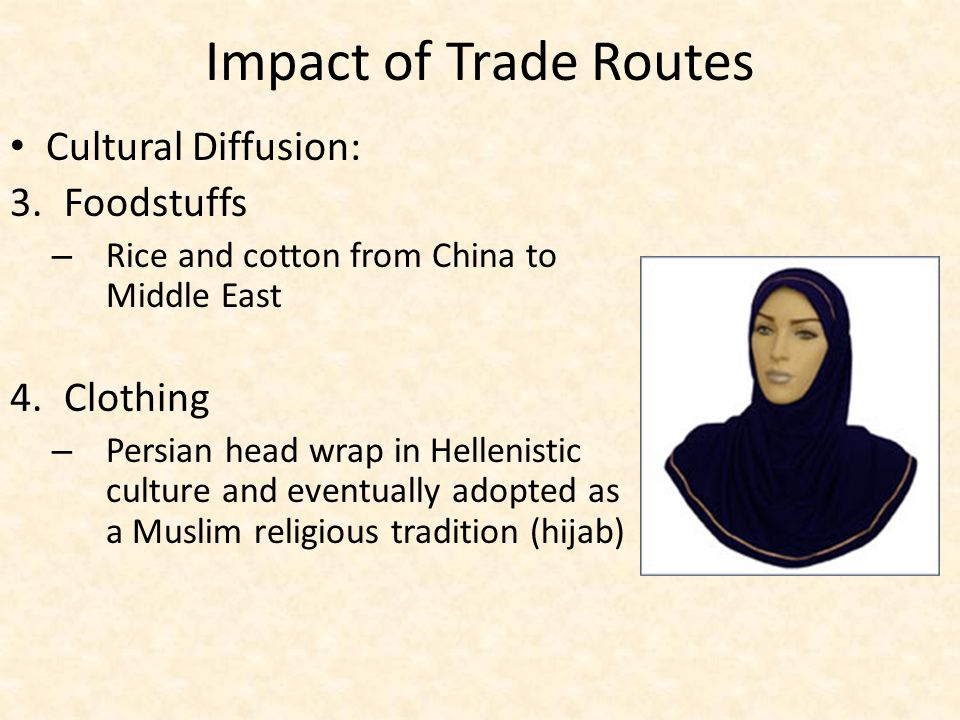 Impact of Trade Routes Cultural Diffusion: Foodstuffs Clothing