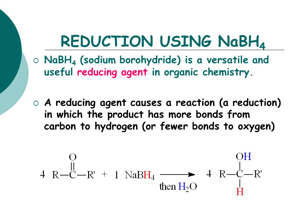 sodium borohydride reduction of benzil Sodium borohydride (nabh4) is an important reducing agent for the conversion of aldehydes and ketones to alcohols, among other things what it's used for: sodium borohydride is a good reducing agent although not as powerful as lithium aluminum hydride (lialh4), it is very effective for.