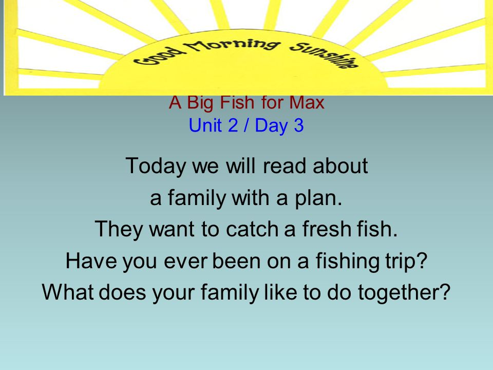 A Big Fish for Max Unit 2 / Day 3