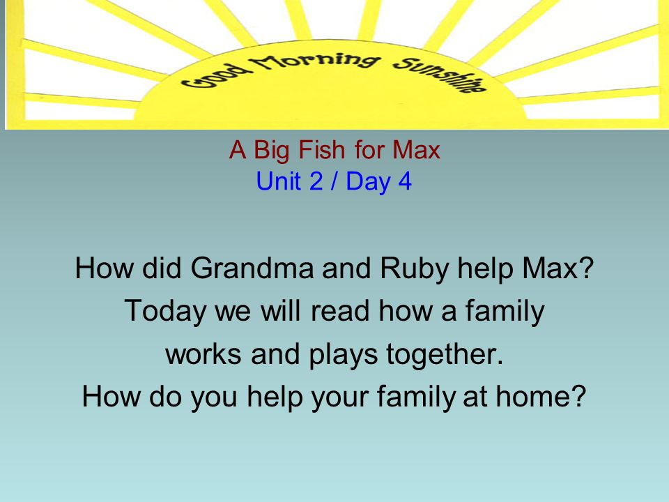 A Big Fish for Max Unit 2 / Day 4