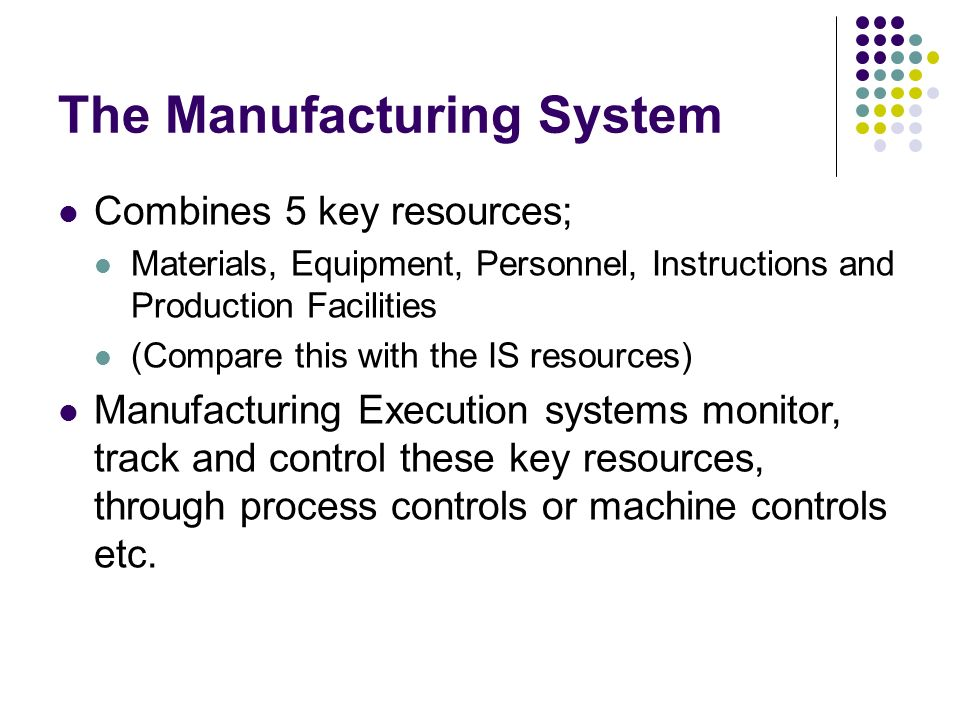 The Manufacturing System