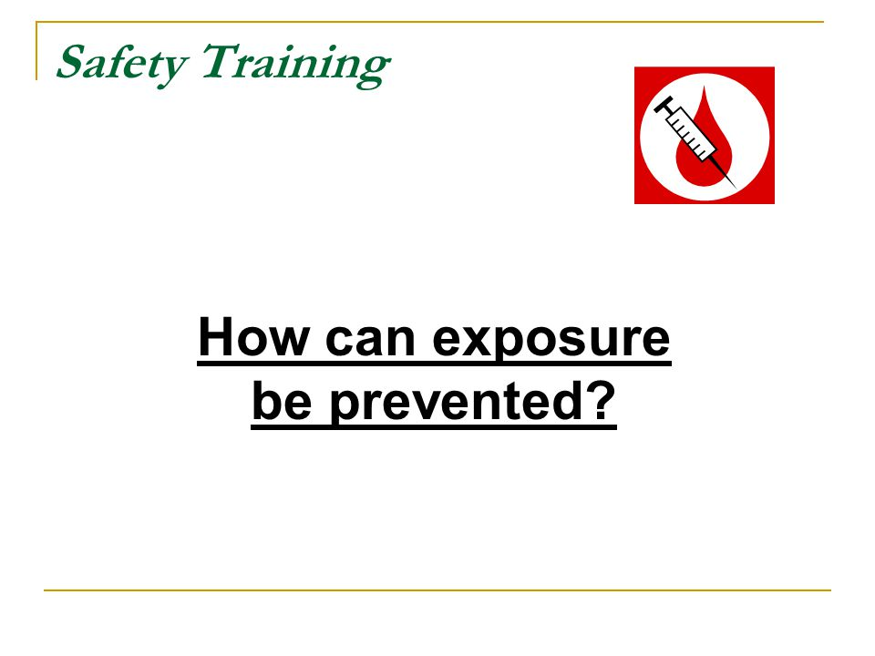 How can exposure be prevented