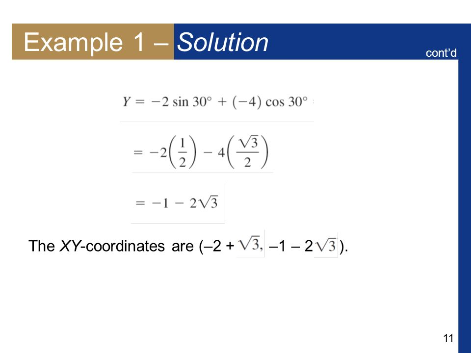 Example 1 – Solution cont'd The XY-coordinates are (–2 + –1 – 2 ).