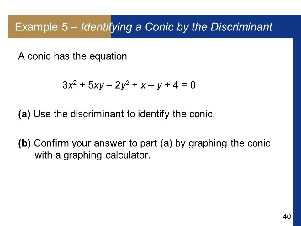 Example 5 – Identifying a Conic by the Discriminant