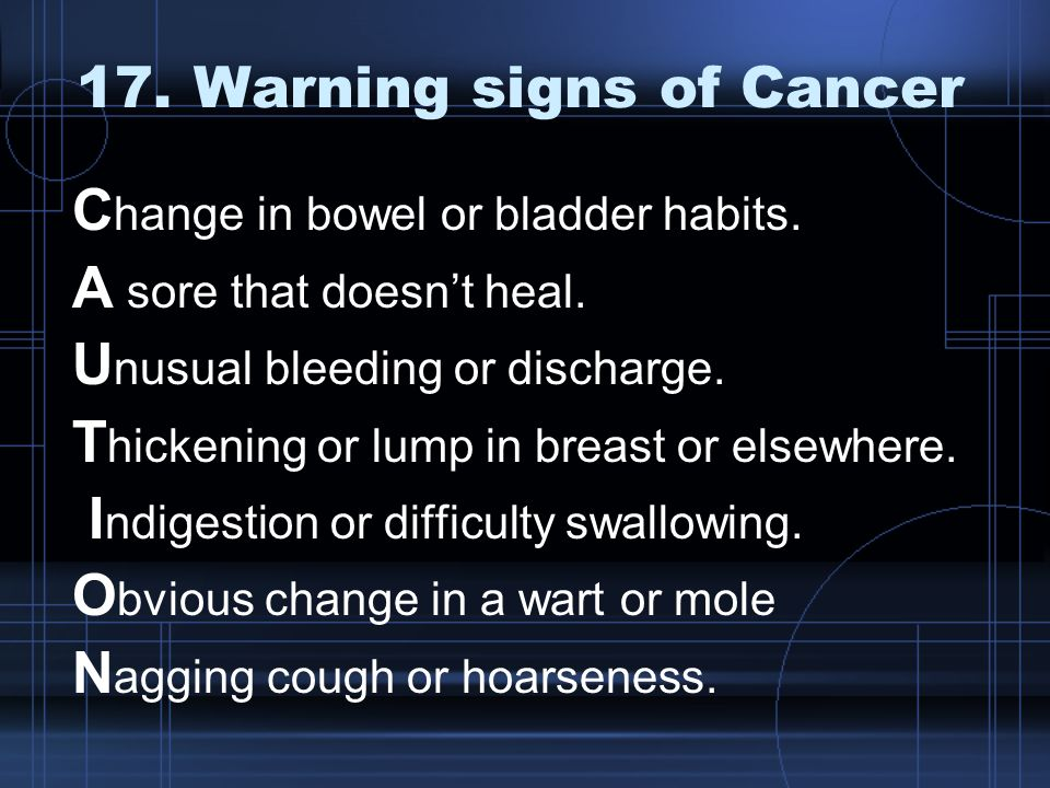 17. Warning signs of Cancer