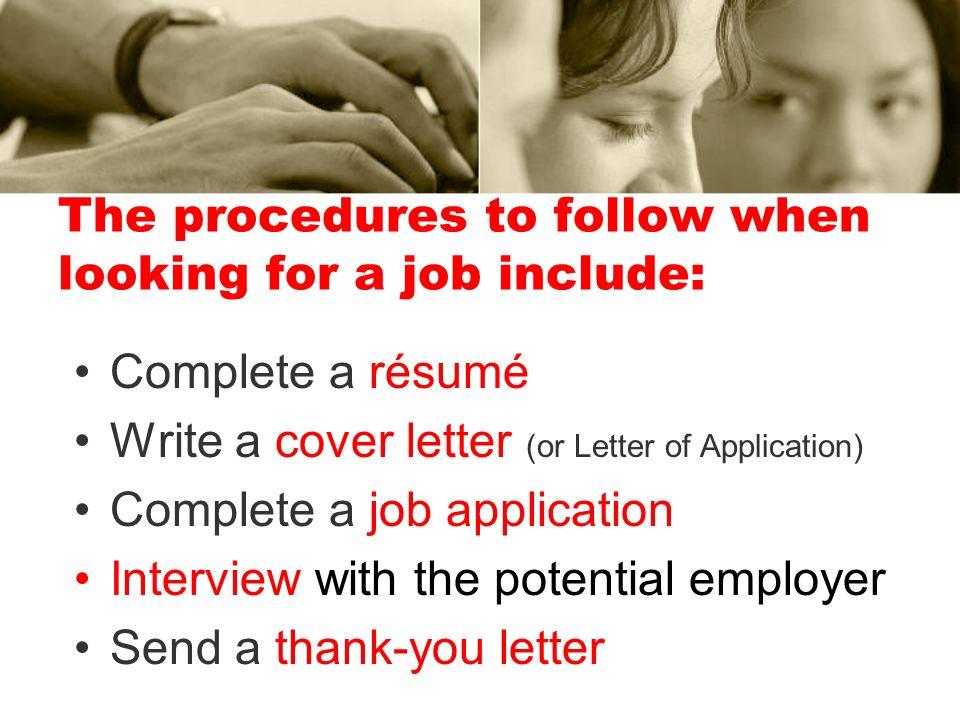The procedures to follow when looking for a job include: