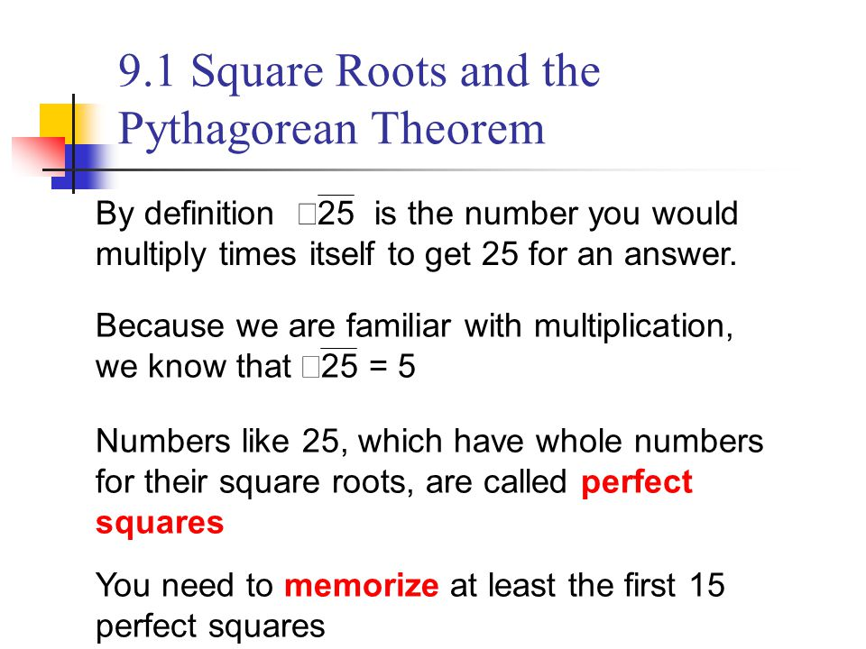 9.1 Square Roots and the Pythagorean Theorem