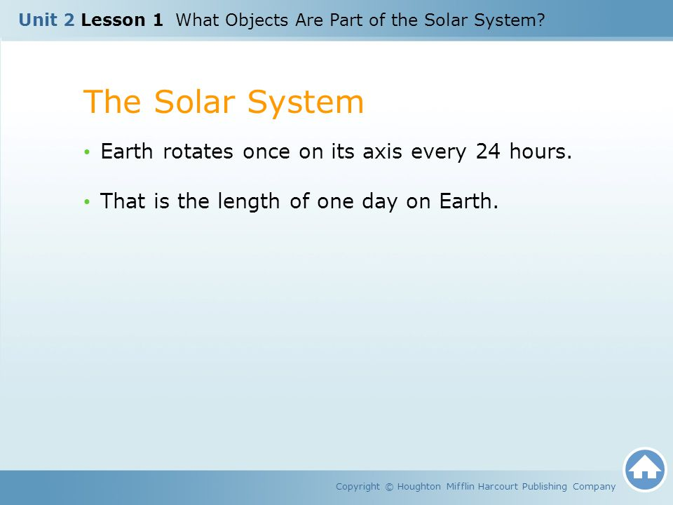 The Solar System Earth rotates once on its axis every 24 hours.