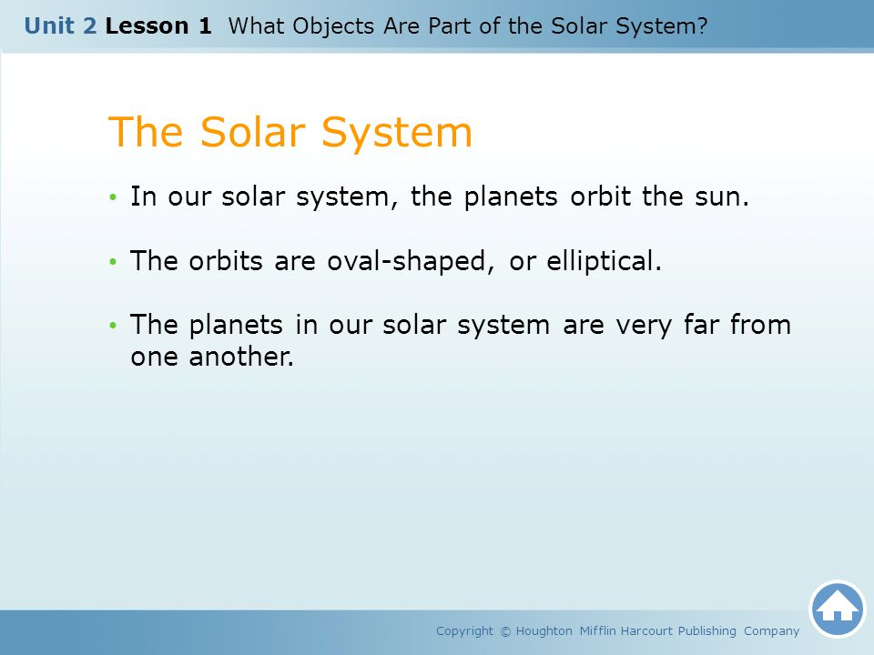 The Solar System In our solar system, the planets orbit the sun.